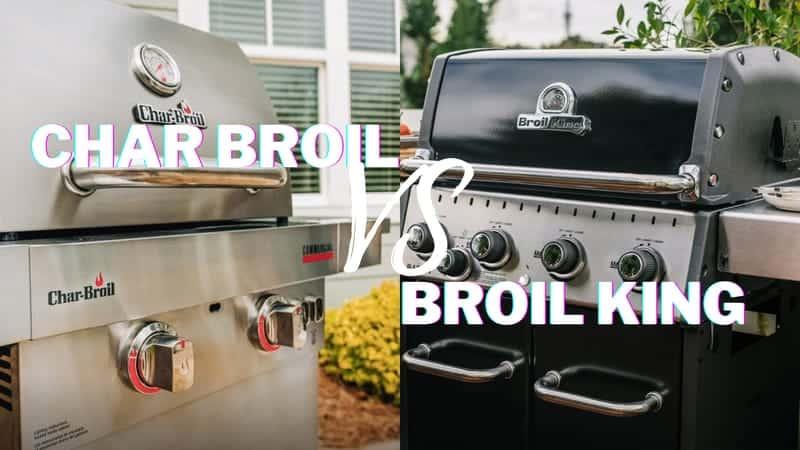 Char Broil Vs Broil King